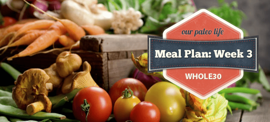 Whole30 Meal Plan | Our Paleo Life