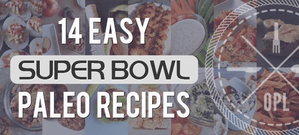 14 Easy Super Bowl Paleo Recipes | Our Paleo Life