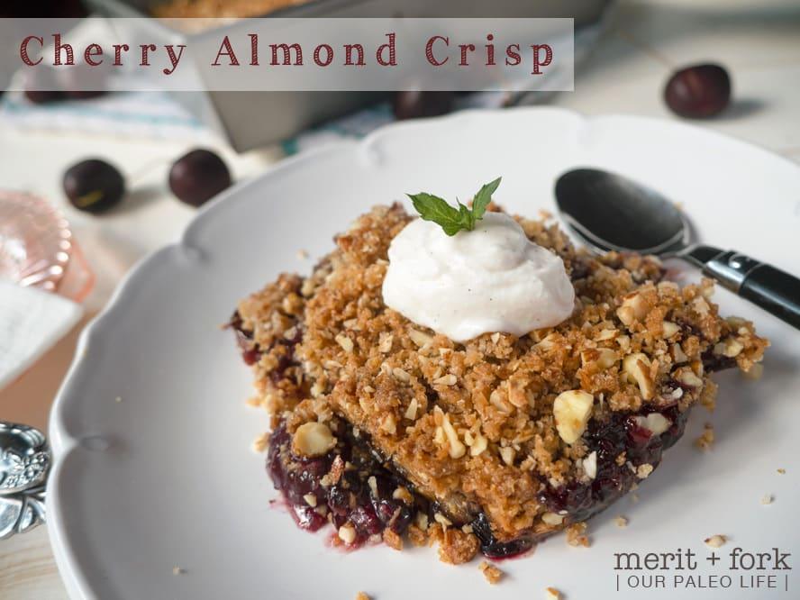 Cherry Almond Crisp by Merit + Fork