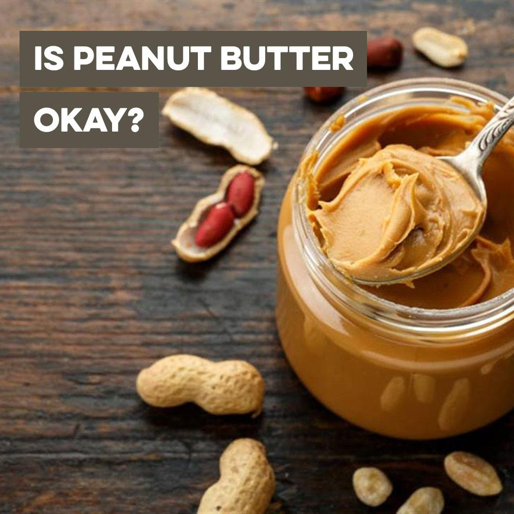 Is peanut butter okay