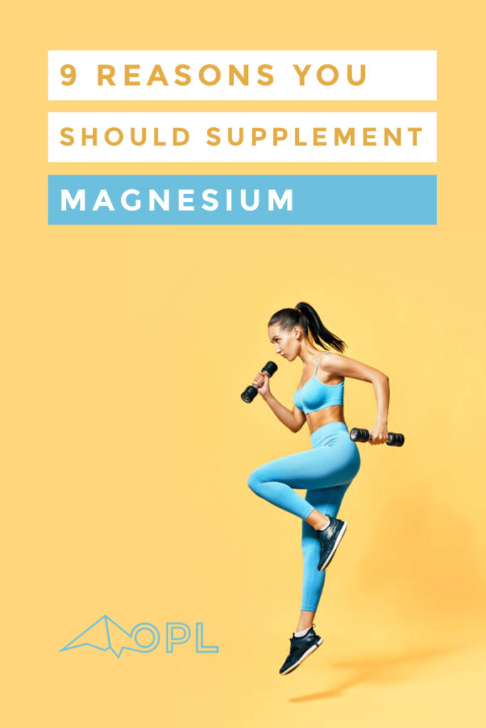 9 Reasons You Should Supplement Magnesium