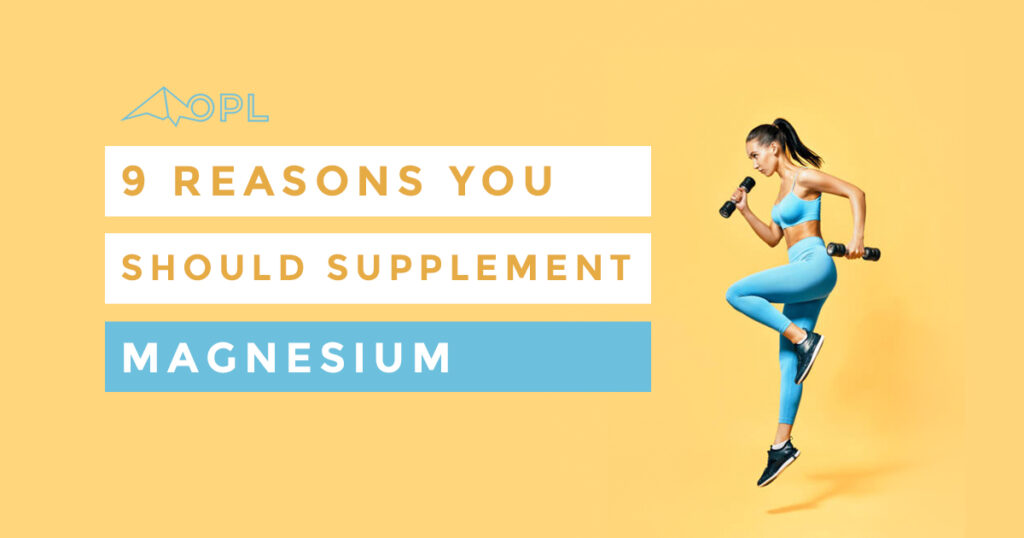 You Should Supplement Magnesium