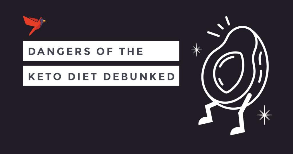 Dangers of the Keto Diet-Debunked