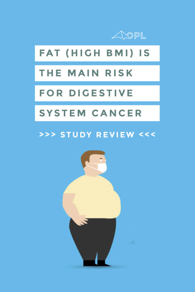 High BMI is the main risk for digestive system cancer